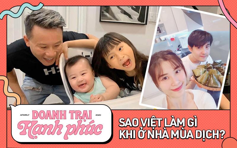 """Muôn vàn khoảnh khắc """"ở nhà vẫn vui"""" của sao Việt: Người thành đầu bếp chuyên nghiệp, người thì rủ nhau quay clip bắt trend"""