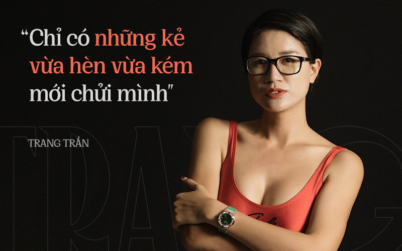 """Trang Trần lần đầu nói thẳng về thái độ """"Chí Phèo"""" trên mạng xã hội: Không bao giờ tự mò vào facebook người khác để chửi, ai chửi Trang mà có địa chỉ thì Trang đến tận nhà"""