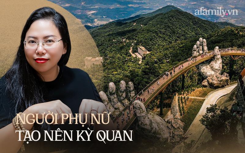 """Gặp người phụ nữ đứng sau thành công của cây Cầu Vàng """"made in Vietnam"""" nổi tiếng khắp thế giới, nghe kể về ý nghĩa thật của đôi bàn tay khổng lồ và bí mật cuộc sống của một nữ kiến trúc sư - Ảnh 1."""