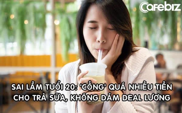 'Sai lầm tiền bạc năm 20 tuổi của tôi: Vung quá nhiều tiền vào trà sữa, không dám deal lương, thưởng với sếp' - Ảnh 1.
