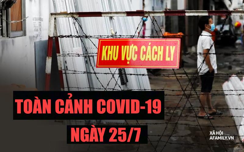 TOÀN CẢNH COVID ngày 25/7: Cả nước thêm 7.531 ca mắc mới, từ ngày mai người dân TP.HCM không được ra đường sau 18h
