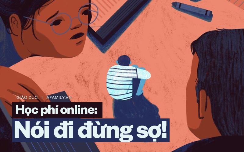 """Lại ồn ào chuyện thu học phí online: Phụ huynh cũng có quyền lên tiếng về những bất cập, nhưng nói sao cho """"được việc""""?"""