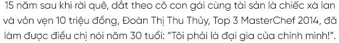 """Nghệ nhân ẩm thực Đoàn Thị Thu Thủy: """"Phải là đại gia của chính mình chứ đừng dựa dẫm vào đàn ông"""" - Ảnh 2."""