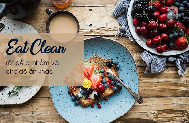 Bóc mẽ kiểu dinh dưỡng Eat Clean thần thánh - giảm cân cũng được, tăng cân cũng xong! - Ảnh 6.
