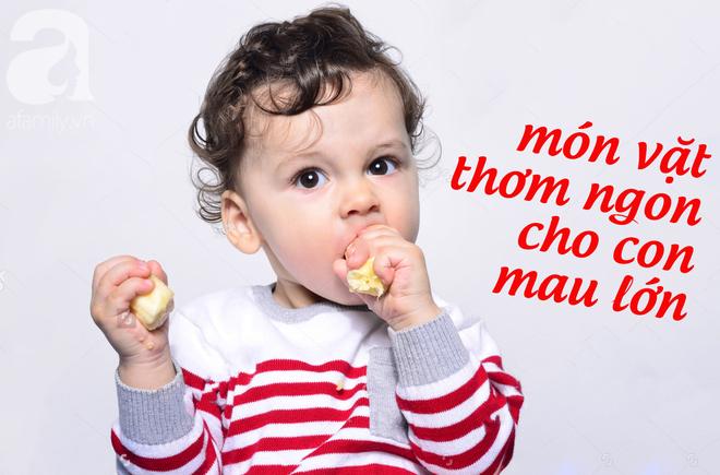 19 món ăn vặt cho trẻ giàu chất dinh dưỡng đạm, béo, xơ giúp tăng cân