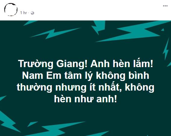 """Phản ứng của cư dân mạng khi Trường Giang nói Nam Em """"có vấn đề về đầu óc"""" - Ảnh 3."""