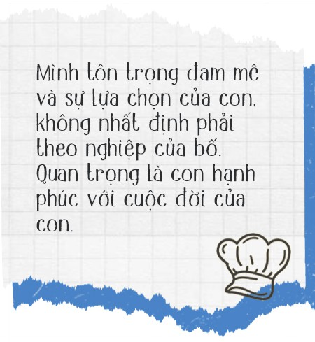 Chef Nguyễn Mạnh Hùng: Ông bố bỏ việc ở nhà hàng 5 sao để về làm đầu bếp cho các con mỗi ngày - Ảnh 10.