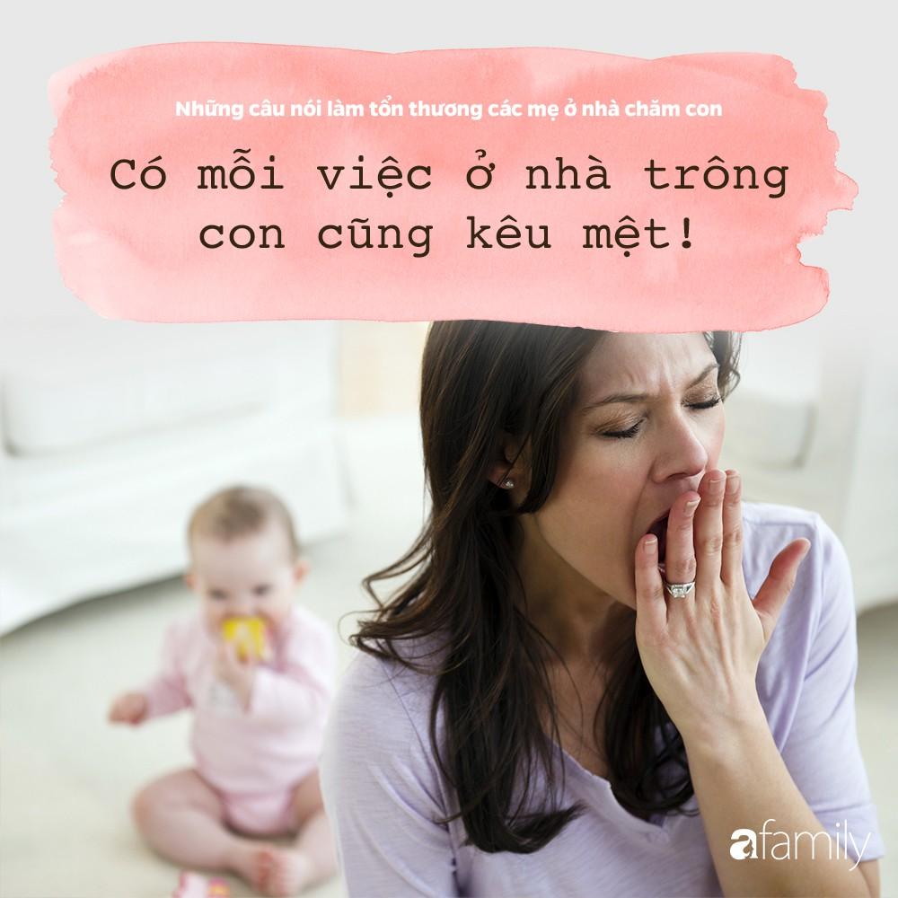Những câu nói đau như xát muối vào lòng các bà mẹ đang ở nhà chăm con - Ảnh 5.