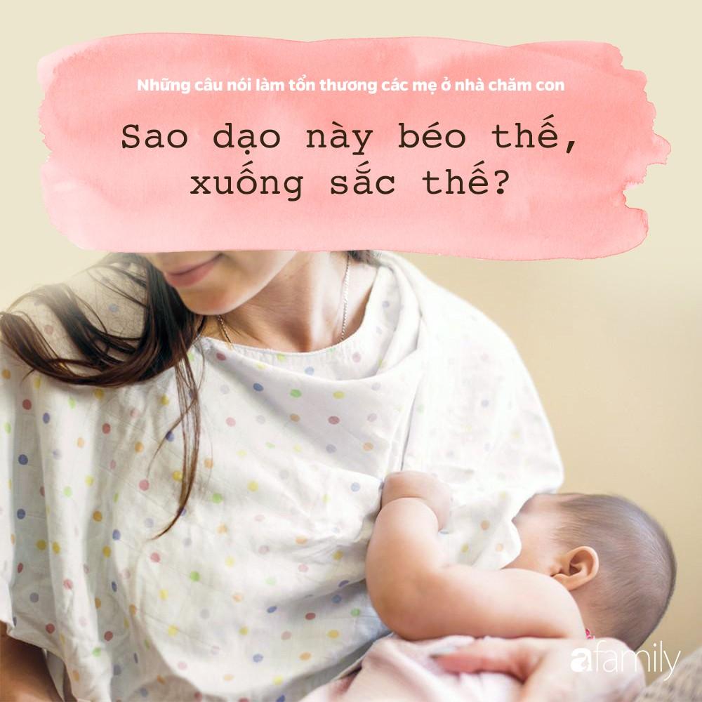 Những câu nói đau như xát muối vào lòng các bà mẹ đang ở nhà chăm con - Ảnh 6.
