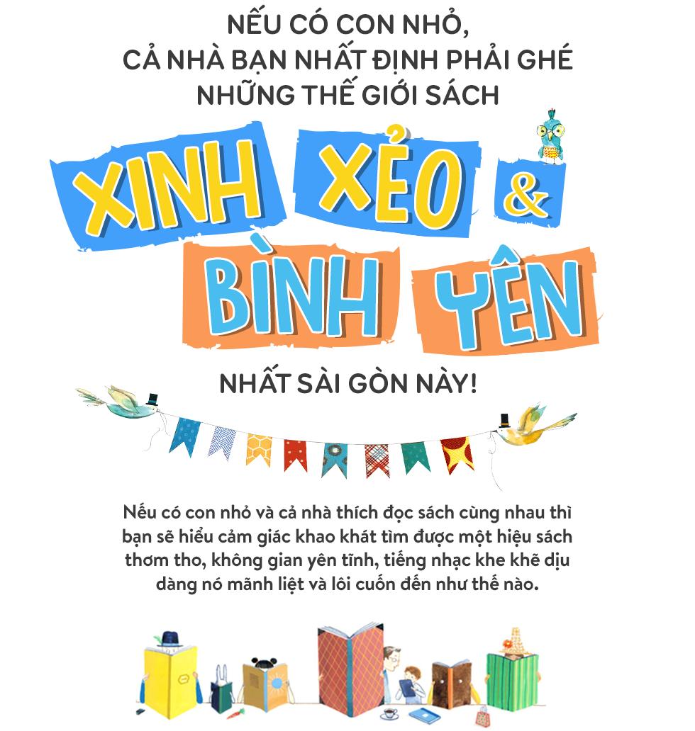 Nếu có con dưới 6 tuổi, cả nhà bạn nhất định phải ghé những thế giới sách xinh xẻo và bình yên nhất Sài Gòn này - Ảnh 1.