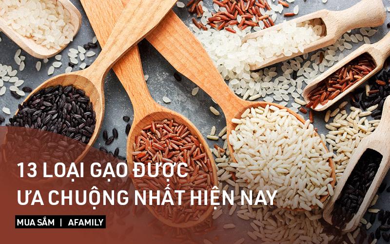 """Điểm danh 13 loại gạo Việt ngon nhất mà người tiêu dùng sành ăn vẫn thường tám với nhau """"phải ăn cho bằng hết"""""""