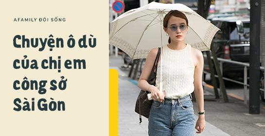Chuyện ô dù của chị em công sở Sài Gòn: Da có thể đen nhưng ý tứ nhất định không được để mất! - Ảnh 1.