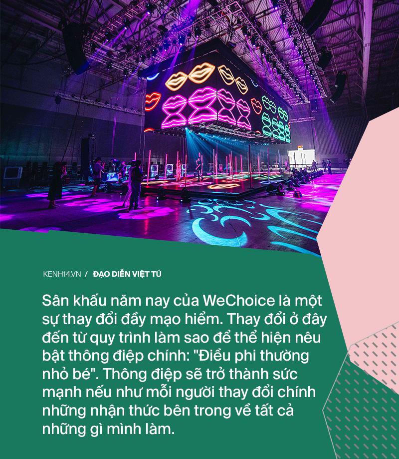 Đạo diễn Việt Tú: Sân khấu của WeChoice Awards 2019 là một sự thay đổi mạo hiểm - Ảnh 3.
