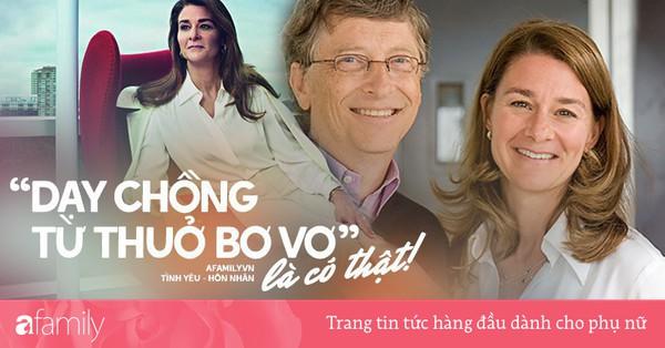 Đừng tưởng ''tỷ phú rửa bát'' Bill Gates đã ''ngoan'' ngay từ đầu nhé, tất cả là nhờ chiêu ''dạy chồng'' bài bản của người vợ bản lĩnh này đây