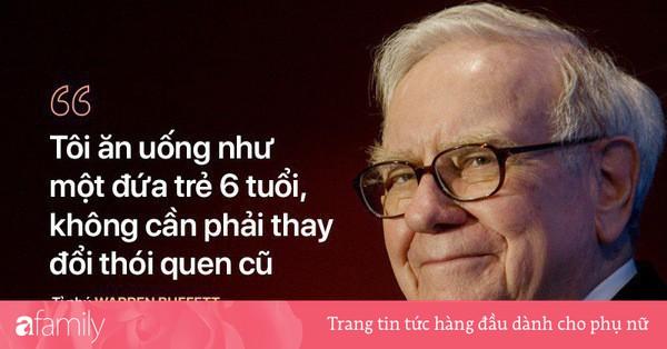 Bí quyết trẻ khỏe ''ngược đời'' của tỉ phú U90 Warren Buffett: ''Tôi ăn như đứa trẻ 6 tuổi''