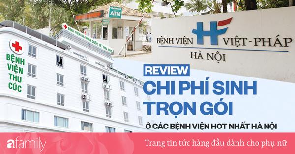 Review nhanh chi phí sinh con trọn gói ở các bệnh viện hot nhất Hà Nội: Cực nhiều lựa chọn cho mẹ bầu với giá tiền chênh nhau từ 6 triệu đến 60 triệu đồng