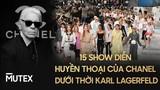 15 show diễn huyền thoại của Chanel dưới thời Karl Lagerfeld