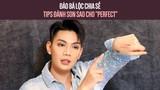 """Đào Bá Lộc chia sẻ tips đánh son sao cho """"perfect"""""""