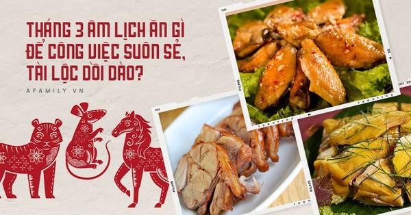 Tháng 3 Âm lịch, các con giáp Tý, Dần, Ngọ nên thường xuyên ăn các món này để sự nghiệp thăng hoa, tài lộc không đếm xuể