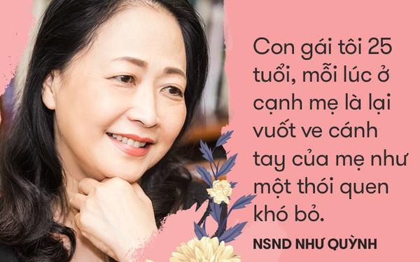NSND Như Quỳnh: Chạm vào bàn tay mẹ là nhu cầu bản năng của mỗi người con