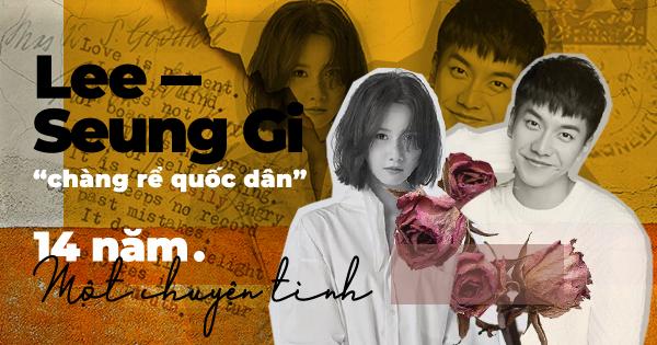 Lee Seung Gi: Từ cậu bé được cả Hàn Quốc yêu mến đến ''Con rể quốc dân'' chinh phục thành công người tình trong mộng