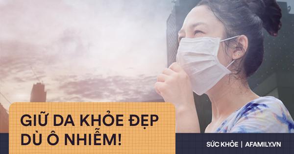 Bác sĩ da liễu - thẩm mỹ mách chị em cách giữ da khỏe đẹp trong những ngày không khí ô nhiễm nặng nề