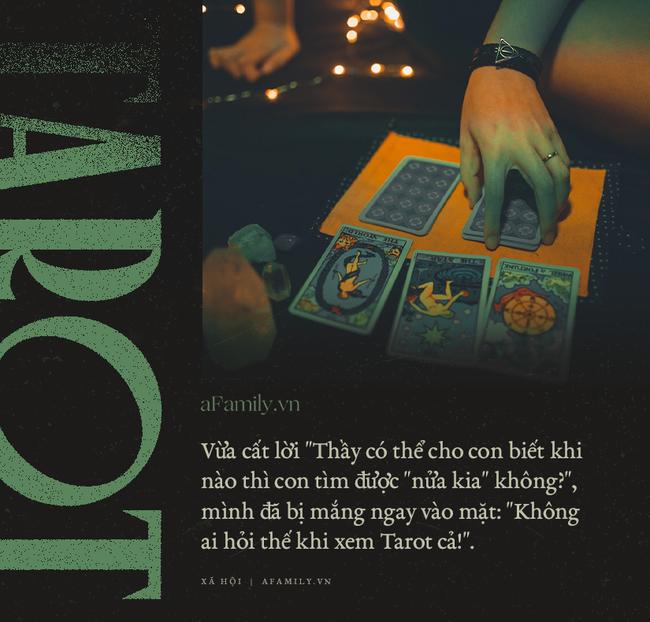 """Giới trẻ và đam mê """"đi xem Tarot"""": Lỗi đời do số phận sắp đặt và những """"tiếng gọi ai oán"""" lúc 3 giờ sáng chỉ để... """"thầy ơi cho em xem bài"""" - Ảnh 2."""