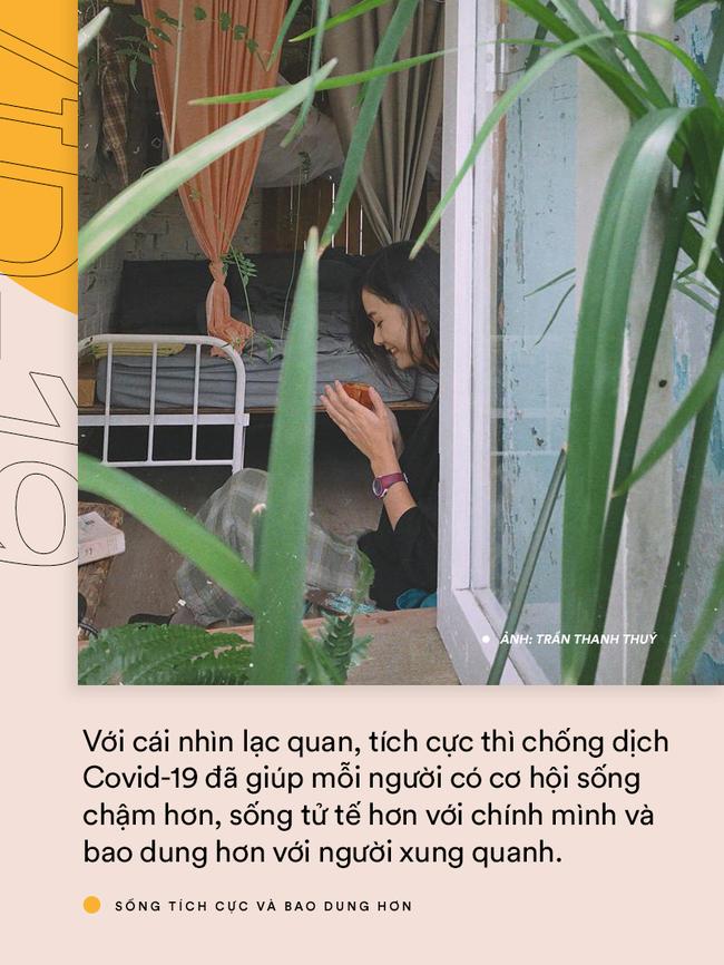 Covid-19 khiến thế giới xa nhau hơn nhưng cho mỗi người cơ hội sống chậm, biết yêu mình và bao dung hơn - Ảnh 8.
