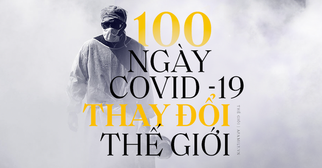 """Nhìn lại 100 ngày Covid-19 """"lộng hành"""" khiến cả thế giới chao đảo, kẻ thù cướp đi sinh mạng của chục ngàn người đến bao giờ mới chịu rút lui? - Ảnh 1."""