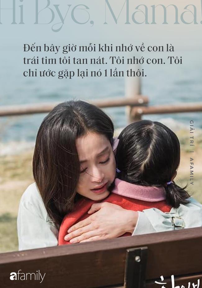 """Rơi nước mắt trước những câu thoại đầy xúc động  về tình mẫu tử trong phim """"Hi Bye, Mama"""" của Kim Tae Hee - Ảnh 3."""