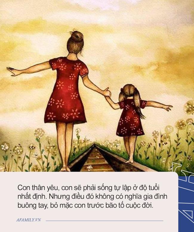 Đôi điều bà mẹ thông thái dặn con gái mới lớn, chẳng phải điều gì lớn lao nhưng giúp con cả đời bình an, sống rực rỡ như đóa hoa - Ảnh 4.