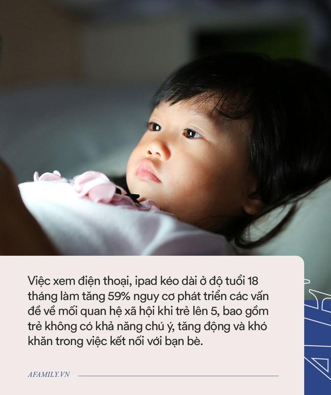Trẻ 18 tháng tuổi xem điện thoại, ipad hơn 1 giờ/ngày có thể gặp phải hàng loạt vấn đề về hành vi lúc lên 5 tuổi - Ảnh 4.
