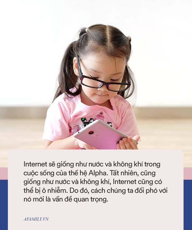 """Internet giống như nước và không khí trong cuộc sống của thế hệ Alpha, cha mẹ cần làm gì để nó không """"ô nhiễm""""? - Ảnh 4."""