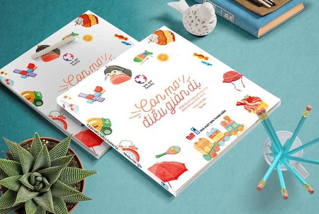 """""""Con mơ điều giản dị"""": Cuốn sách cùng bạn nuôi lớn những em bé hạnh phúc - Ảnh 2."""