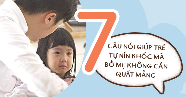 Có 7 câu nói diệu kì giúp trẻ tự nín khóc hiệu quả mà bố mẹ chẳng cần quát mắng, nạt nộ - Ảnh 1.