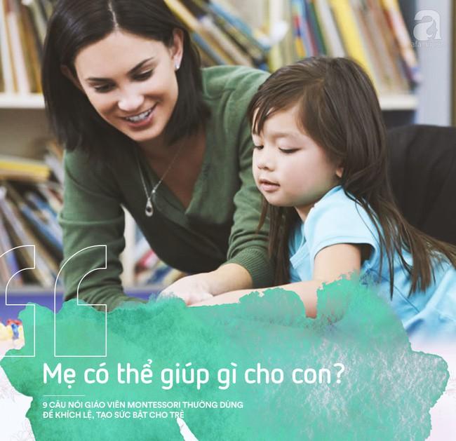 Học cách giáo viên Montessori nói với trẻ để nuôi dạy con thành người luôn mạnh mẽ và đầy tự tin - Ảnh 7.