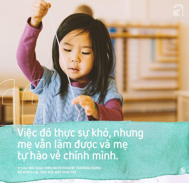 Học cách giáo viên Montessori nói với trẻ để nuôi dạy con thành người luôn mạnh mẽ và đầy tự tin - Ảnh 9.
