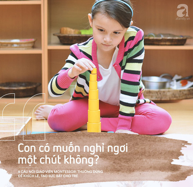 Học cách giáo viên Montessori nói với trẻ để nuôi dạy con thành người luôn mạnh mẽ và đầy tự tin - Ảnh 10.