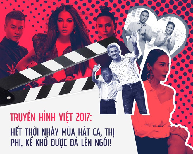 Truyền hình Việt 2017: Hết thời nhảy múa hát ca, thị phi, kể khổ được đà lên ngôi! - Ảnh 1.