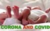 Cặp song sinh vừa chào đời đã gây sự chú ý của cả bệnh viện bởi cái tên đặc biệt: Corona và Covid