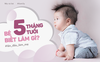 Bé 5 tháng tuổi: Nếu chưa thể đứng trên 2 chân, im lặng không nói lời nào thì đã đến lúc mẹ cần đưa đi kiểm tra
