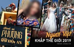 Thăng trầm của người Việt khắp thế giới 2019: Người làm dâu hoàng gia, đứa trẻ 12 tuổi trở thành thần đồng hội họa, cô dâu Việt bất hạnh nơi xứ người