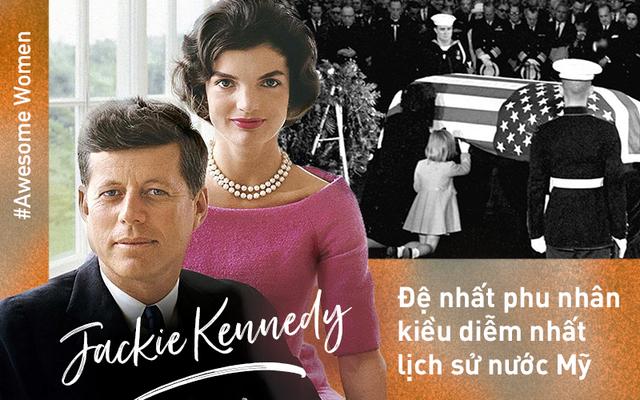 Đệ nhất phu nhân Jackie Kennedy: Mạnh mẽ vượt qua nỗi đau mất con, chồng  chết ngay trước mắt và biểu tượng thời trang sống mãi với thời gian