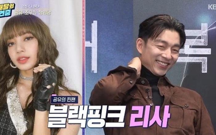 Lisa (BLACKPINK) trở thành fangirl thành công: Công khai thích Gong Yoo liền được