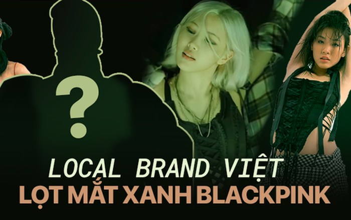 Local brand Việt lọt mắt xanh BLACKPINK: Stylist của nhóm đích thân liên lạc, ngoài Rosé còn một thành viên nữa diện đồ