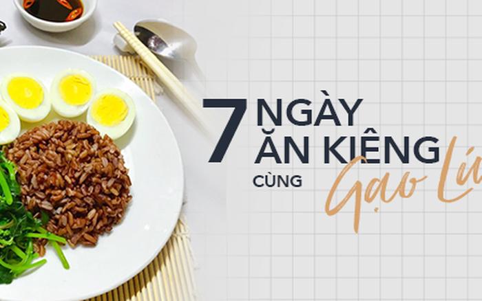 7 ngày ăn kiêng giảm cân với 7 thực đơn gạo lứt ngon - sạch - lành mạnh