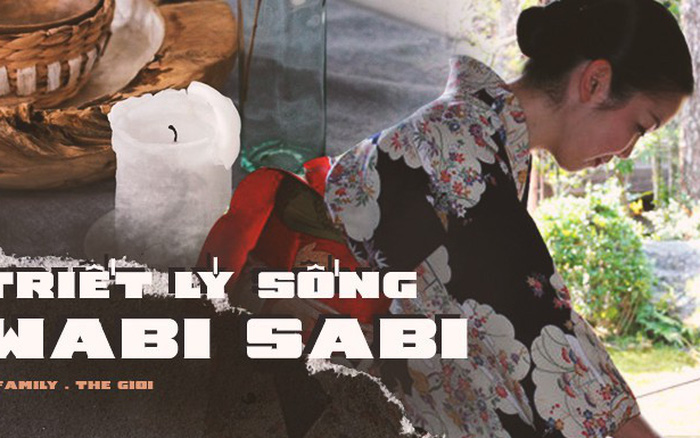 Triết lý Wabi sabi của người Nhật: Cuộc đời không gì hoàn hảo nên đừng cố ...