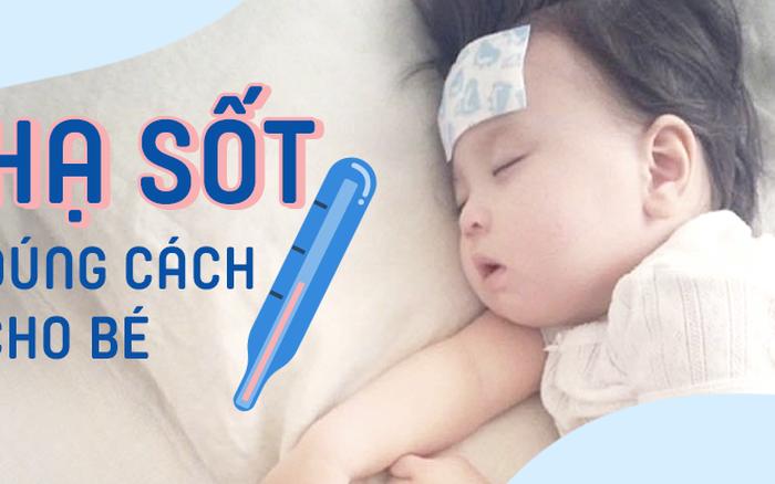 Bác sĩ Nhi nói về việc hạ sốt cho trẻ: Chườm khăn ở trán chẳng có tác dụng ...